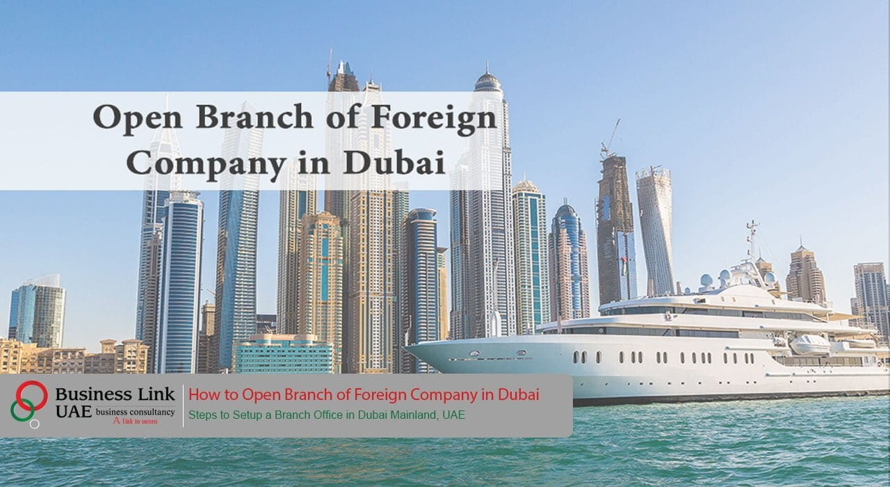 How to Open Branch of Foreign Company in Dubai