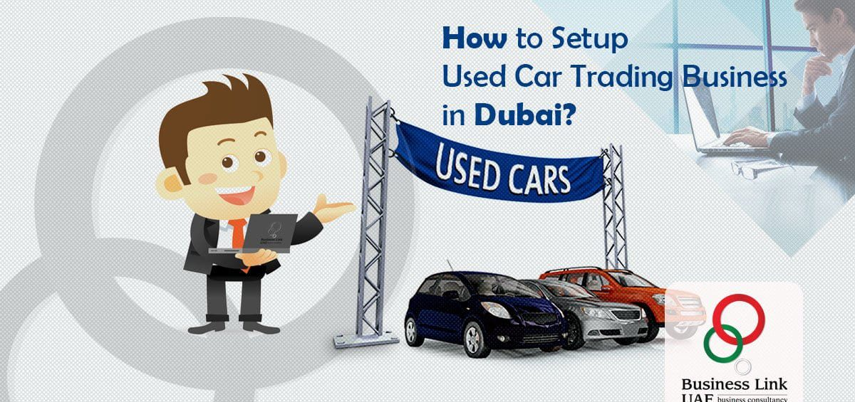 How to Setup Used Car Trading Business in Dubai
