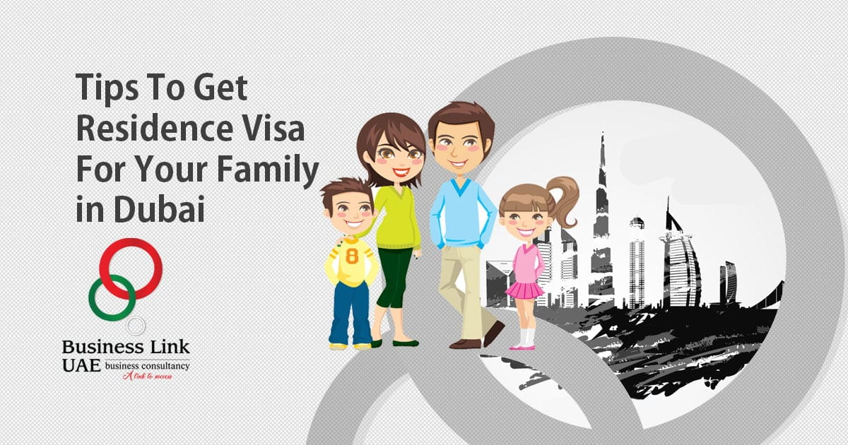 Tips-To-Get-Residence-Visa-For-Your-Family-in-Dubai