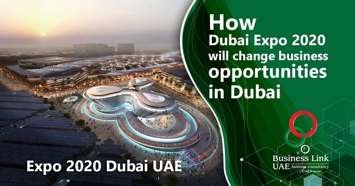 How Dubai Expo Will Change The Business Opportunities in Dubai - Business Link UAE